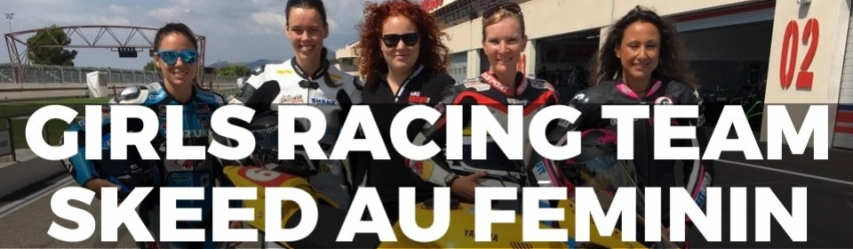 Girls Racing Team : SKeeD se décline au féminin !
